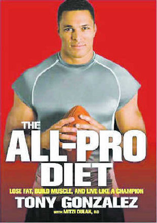 Tony Gonzalez' diet consists mostly of fish, beans, whole grains, fruits, vegetables and chicken a few times a week.